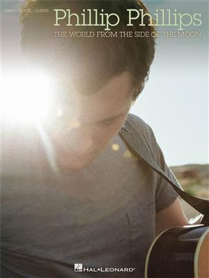 Phillip Phillips: The World From The Side Of The Moon: Piano, Vocal, Guitar
