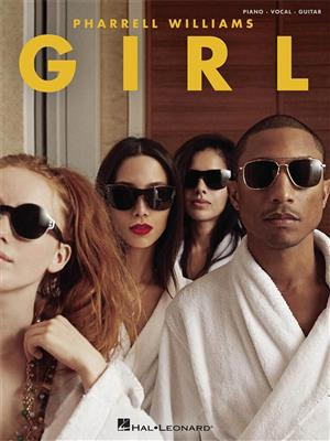 Pharrell Williams: Pharrell Williams - Girl: Piano, Vocal and Guitar (songbooks)