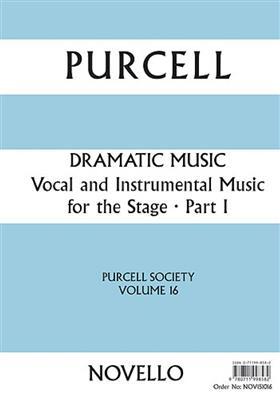 Henry Purcell: Purcell Society Volume 16 - Dramatic Music Part 1: SATB