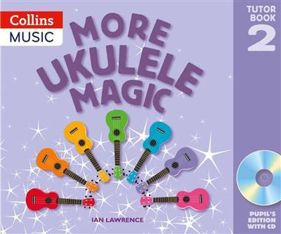 More Ukulele Magic - Tutor Book 2 (Pupil's Book)
