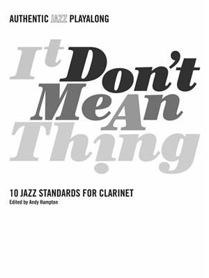 A. Hampton: It Don't Mean A Thing - Clarinet: Clarinet