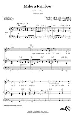 Charles W-T Consaul: Make a Rainbow: Arr. (Kirby Shaw): 2-Part Choir