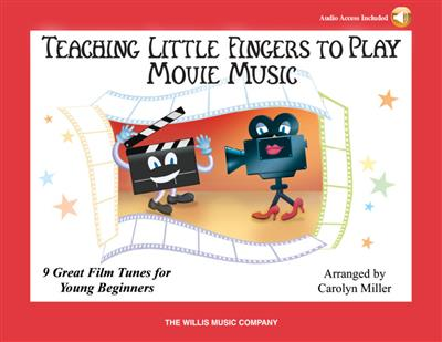Carolyn Miller: Teaching Little Fingers to Play Movie Music: Piano or Keyboard