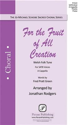 For the Fruit of All Creation: Arr. (Jonathan Rodgers): SATB