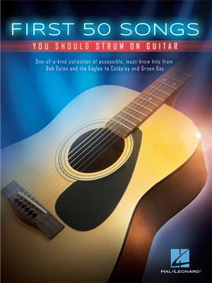 First 50 Songs You Should Strum on Guitar: Guitar