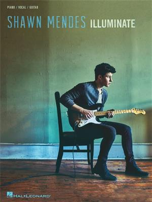 Shawn Mendes: Shawn Mendes - Illuminate: Piano, Vocal and Guitar (songbooks)