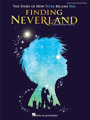 Finding Neverland - Easy Piano Selections: Piano or Keyboard