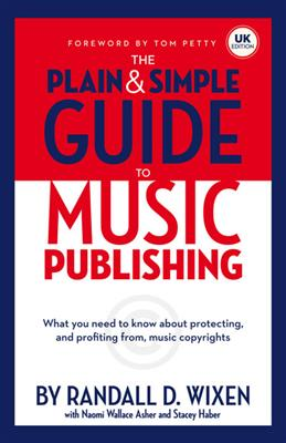Randall Wixen: The Plain And Simple Guide To Music Publishing