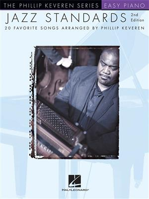 Jazz Standards 2nd Edition - Easy Piano Songbook: Arr. (Phillip Keveren): Easy Piano