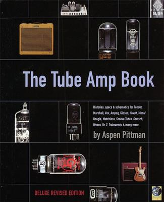 The Tube Amp Book: Books on Music