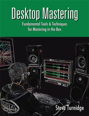 Steve Turnidge: Desktop Mastering Pro Music Guide Books & DVD