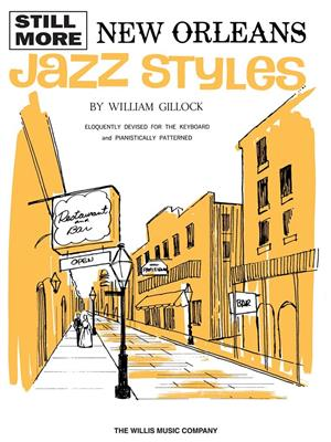 William Gillock: Still More New Orleans Jazz Styles: Piano