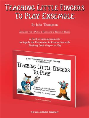 John Thompson: Teaching little fingers to play Ensemble: Piano or Keyboard