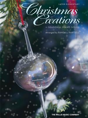Christmas Creations - 11 Seasonal Piano Solos: Arr. (Randall Hartsell): Piano