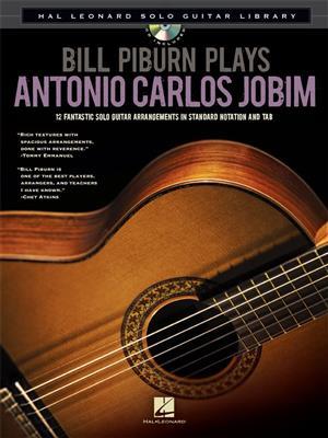 Antonio Carlos Jobim: Bill Piburn Plays Antonio Carlos Jobim: Bill Piburn