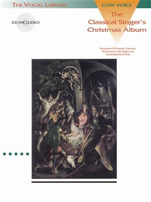 The Classical Singer's Christmas Album: Low Voice