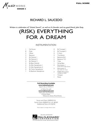 Richard L. Saucedo: (Risk) Everything for a Dream: Concert Band