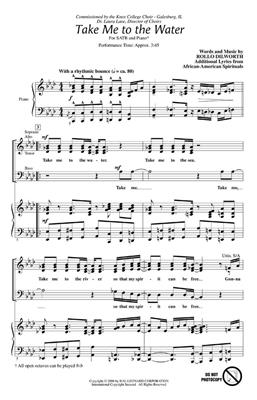 Rollo Dilworth: Take Me to the Water: SATB