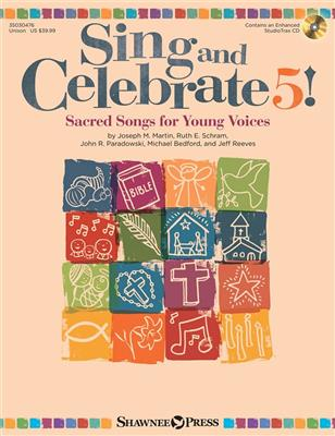 Joseph M. Martin: Sing and Celebrate 5! Sacred Songs for Young Voice: Unison Voices