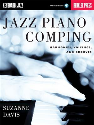 Jazz Piano Comping:Harmonies Voicings and Grooves