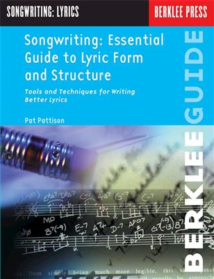 Songwriting: Ess. Guide to Lyric Form and Struct.