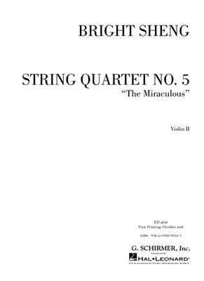 Bright Sheng: String Quartet No. 5 'The Miraculous': String Quartet