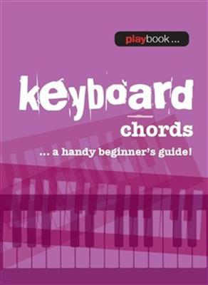 Playbook: Keyboard Chords A Handy Beginner's Guide: Piano or Keyboard