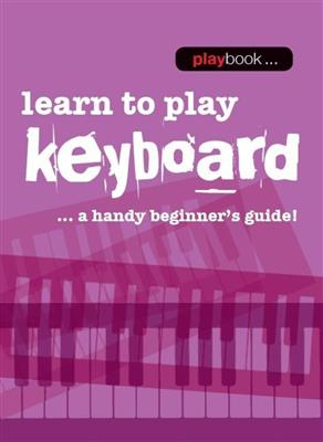 Playbook: Learn To Play Keyboard: Piano or Keyboard