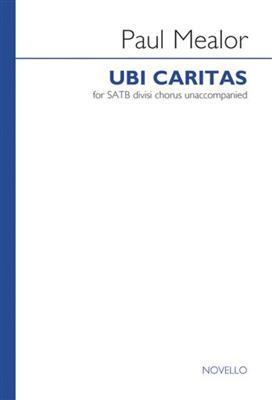 Paul Mealor: Ubi Caritas: Mixed Choir