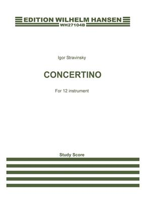 Igor Stravinsky: Concertino (1952) for 12 Instruments: Chamber Ensemble