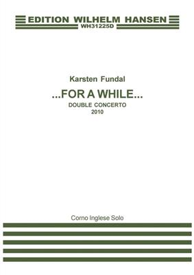 Karsten Fundal: For A While - Double Concerto: Orchestra