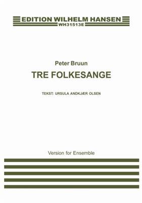 Peter Bruun: Tre Folkesange