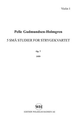 Pelle Gudmundsen-Holmgreen: String Quartet No. 3 '+E2105Five Small Studies': String Ensemble