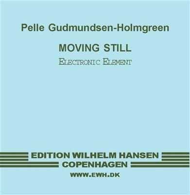 Pelle Gudmundsen-Holmgreen: Moving Still: Vocal