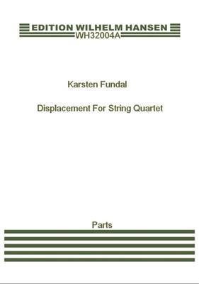 Karsten Fundal: Displacement For String Quartet: String Ensemble
