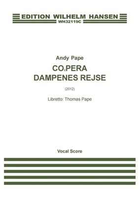 Andy Pape: CO2pera - Dampenes Rejse: Mixed Choir