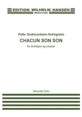 Pelle Gudmundsen-Holmgreen: Chacun Son Son: Recorder