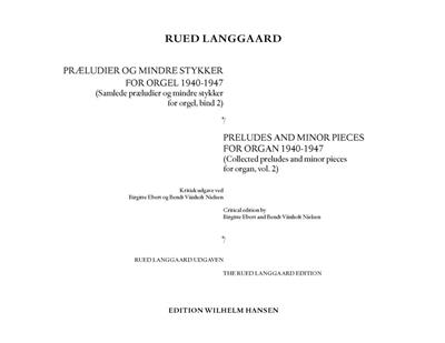 Rued Langgaard: Collected Preludes and Minor Pieces For Organ: Organ